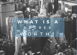 Is a Degree worth it?